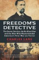 Cover for Freedom's detective: the Secret Service, the Ku Klux Klan and the man who m...