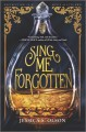 Cover for Sing me forgotten