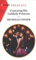 Cover for Crowning His Unlikely Princess