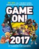 Cover for Game on! 2017: all the best games: amazing facts, awesome secrets