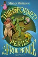 Cover for Transformed: the perils of the Frog Prince