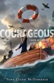 Cover for Courageous: a novel of Dunkirk