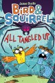 Cover for Bird & Squirrel all tangled up
