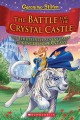 Cover for The battle for Crystal Castle: Geronimo Stilton's thirteenth adventure in t...