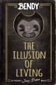 Cover for Bendy: The Illusion of Living