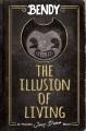 Cover for Bendy: the illusion of living: an original Joey Drew memoir
