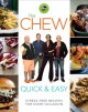 Cover for The chew quick & easy: stress-free recipes for every occasion