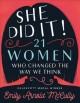 Cover for She did it!: 21 women who changed the way we think