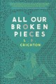 Cover for All Our Broken Pieces