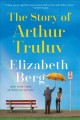 Cover for The Story of Arthur Truluv: a novel