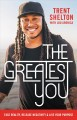 Cover for The Greatest You: Face Reality, Release Negativity, and Live Your Purpose
