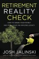 Cover for Retirement Reality Check: How to Spend All Your Money and Still Leave an Am...