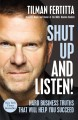 Cover for Shut up and listen!: hard business truths that will help you succeed