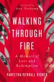 Cover for Walking through fire: a memoir of loss and redemption