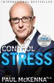 Cover for Control stress: stop worrying and feel good now!