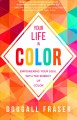 Cover for Your life in color: empowering your soul with the energy of color