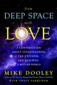 Cover for From deep space with love: a conversation about consciousness, the universe...