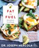 Cover for The fat for fuel ketogenic cookbook: recipes and ketogenic keys to health f...