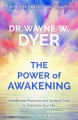 Cover for The power of awakening: mindfulness practices and spiritual tools to transf...