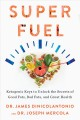 Cover for Superfuel: ketogenic keys to unlock the secrets of good fats, bad fats, and...