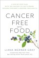 Cover for Cancer-free with food: a step-by-step plan with 100+ recipes to fight disea...
