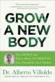 Cover for Grow a new body: how spirit and power plant nutrients can transform your he...