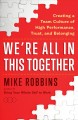 Cover for We're all in this together: creating a team culture of high performance, tr...
