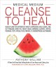 Cover for Medical medium cleanse to heal: healing plans for sufferers of anxiety, dep...
