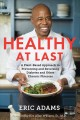 Cover for Healthy at last: a plant-based approach to preventing and reversing diabete...