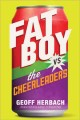 Cover for Fat boy vs the cheerleaders