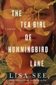 Cover for The tea girl of hummingbird lane [Large Print]
