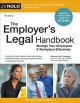 Cover for The Employer's Legal Handbook: Manage Your Employees & Workplace Effectivel...
