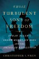 Cover for Those turbulent sons of freedom: Ethan Allen's Green Mountain boys and the ...