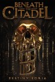 Cover for Beneath the citadel