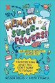 Cover for Memory superpowers!: an adventurous guide to remembering what you don't wan...