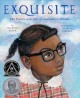 Cover for Exquisite: the poetry and life of Gwendolyn Brooks