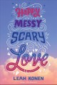 Cover for Happy messy scary love