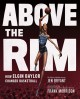 Cover for Above the rim: how Elgin Baylor changed basketball