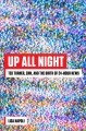 Cover for Up all night: Ted Turner, CNN, and the birth of 24-hour news