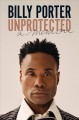 Cover for Unprotected: A Memoir