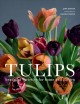 Cover for Tulips: Beautiful Varieties for Home and Garden