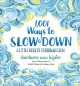 Cover for 1,001 ways to slow down: a little book of everyday calm