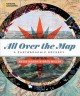 Cover for All over the map: a cartographic odyssey