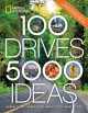 Cover for 100 drives, 5,000 ideas: where to go, when to go, what to see, what to do