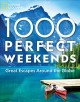 Cover for 1,000 perfect weekends: great getaways around the globe.