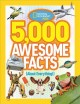 Cover for 5,000 awesome facts (about everything!).