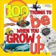 Cover for 100 things to be when you grow up