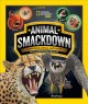 Cover for Animal smackdown: surprising animal matchups with surprising results