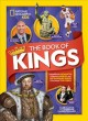 Cover for The Book of Kings: Magnificent Monarchs, Notorious Nobles, and Distinguishe...