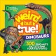 Cover for Dinosaurs: 300 Dino-mite Facts to Sink Your Teeth into